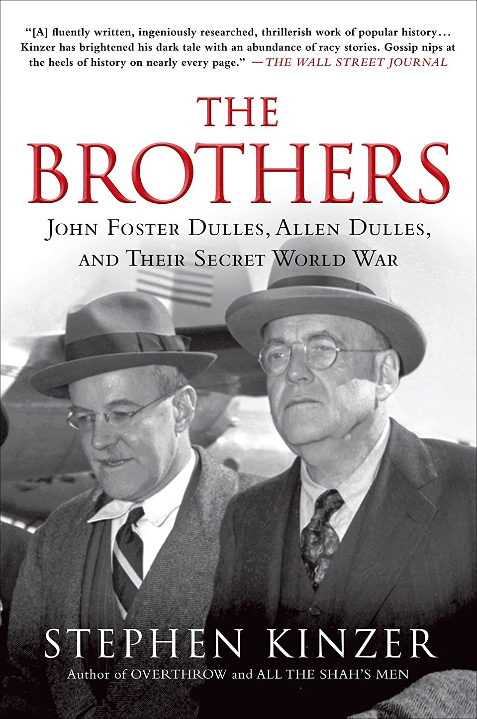 贅沢な問い合わせる土曜日The Brothers: John Foster Dulles, Allen Dulles, and Their Secret World War (English Edition)