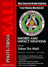 Pekiti Tirsia Kali Sword and Impact Weapons