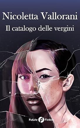 Il catalogo delle vergini (Future Fiction Vol. 49)