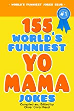 155 World's Funniest  YO MAMA Jokes (World's Funniest Jokes Book 1)