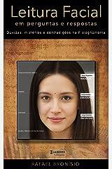 Leitura Facial em Perguntas e Respostas: Dúvidas, mistérios e contradições na Fisiognomonia eBook Kindle