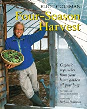 Four-Season Harvest: Organic Vegetables from Your Home Garden All Year Long, 2nd Edition