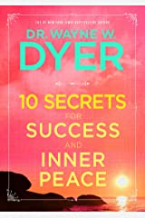 10 Secrets for Success and Inner Peace Kindle Edition