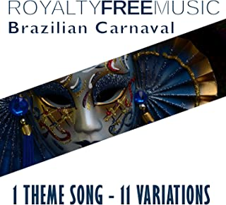 Royalty Free Music: Brazilian Carnaval (1 Theme Song - 11 Variations)