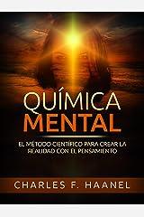 QUÍMICA MENTAL (Traducido): El método científico para crear la realidad con el pensamiento (Spanish Edition) eBook Kindle