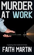 MURDER AT WORK a gripping crime mystery full of twists (DI Hillary Greene Book 11)
