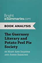 The Guernsey Literary and Potato Peel Pie Society: Complete Summary and Book Analysis (BrightSummaries.com)