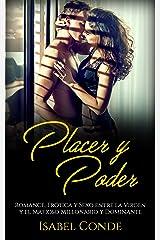 Placer y Poder: Romance, Erótica y Sexo entre la Virgen y el Mafioso Millonario y Dominante (Novela Romántica y Erótica) Versión Kindle