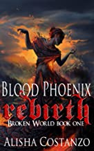 Blood Phoenix: Rebirth (Broken World Book 1)