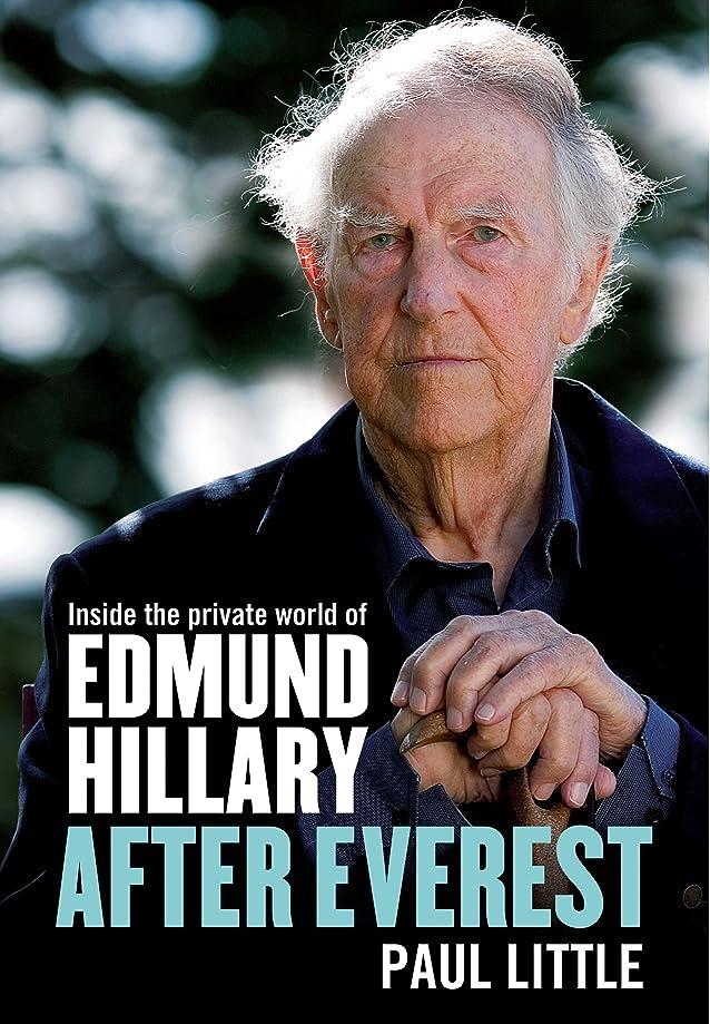 ジェット去るヒギンズAfter Everest: Inside the private world of Edmund Hillary (English Edition)