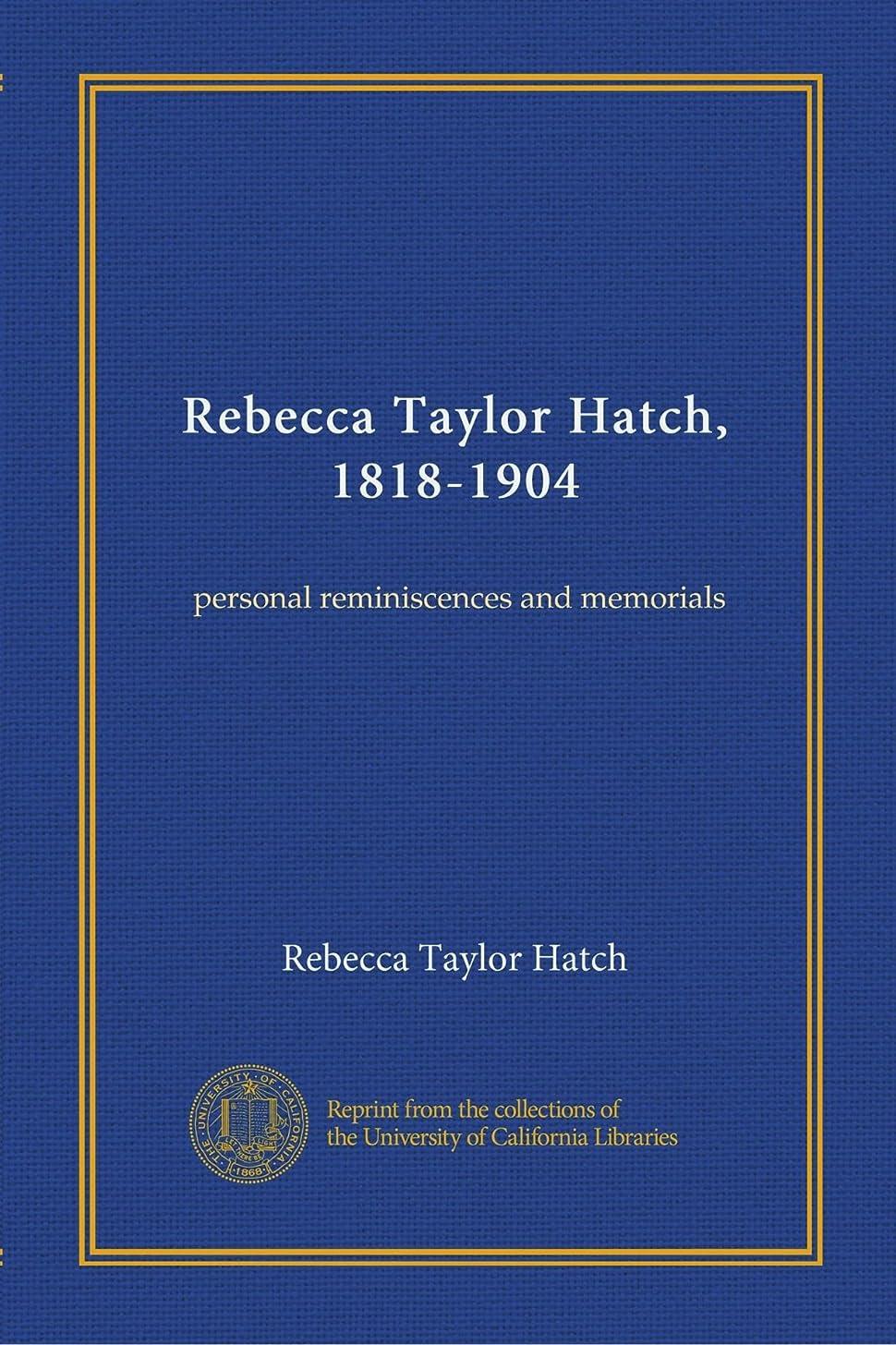 本質的ではない相対的触覚Rebecca Taylor Hatch, 1818-1904: personal reminiscences and memorials