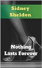 Nothing Lasts Forever: Nothing Lasts Forever: byThe Incomparable Sidney Sheldon