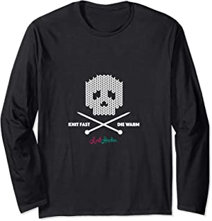 Knit Fast, Die Warm Apparel for Serious Knitters Long Sleeve T-Shirt
