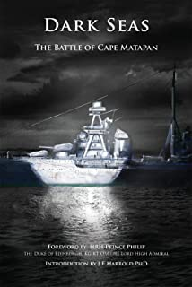 Dark Seas: The Battle of Cape Matapan (Britannia Naval Histories of World War II)
