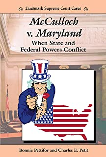 McCulloch V. Maryland: When State and Federal Powers Conflict (Landmark Supreme Court Cases)