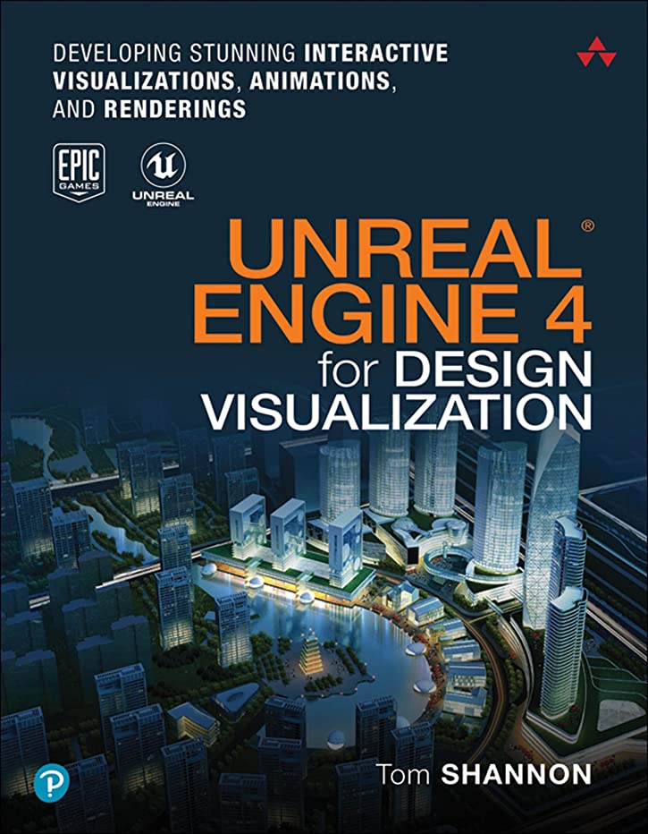 事実麺スポンサーUnreal Engine 4 for Design Visualization: Developing Stunning Interactive Visualizations, Animations, and Renderings (Game Design) (English Edition)