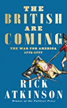The British Are Coming: The War for America, Lexington to Princeton, 1775-1777 (The Revolutionary War Trilogy Book 1)
