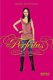 Perfeitas - Volume 3. Coleção Pretty Little Liars