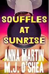 Souffles at Sunrise: Just Desserts Book One (English Edition) Format Kindle