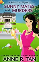 Sunny Mates and Murders: A Chinese Cozy Mystery (A Raina Sun Mystery Book 5)