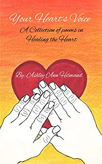 Your Heart's Voice: A Collection of poems in Healing the Heart