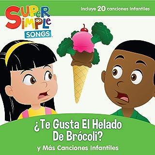 ¿Te Gusta el Helado de Brócoli? y Más Canciones Infantiles