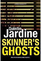 Skinner's Ghosts (Bob Skinner series, Book 7): An ingenious and haunting Edinburgh crime novel (Bob Skinner Mysteries) Kindle Edition