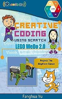 Creative Coding Using Scratch (LEGO WeDo 2.0): The Elephant Dance (English Edition)
