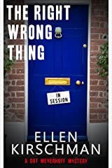 The Right Wrong Thing (Dot Meyerhoff Mystery Series Book 2) Kindle Edition