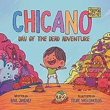 Chicano Jr's Day of the Dead Adventure (Chicano Junior)