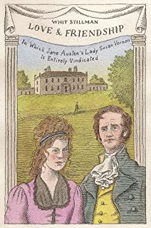 Love & Friendship: In Which Jane Austen's Lady Susan Vernon is Entirely Vindicated - Now a Whit Stillman film