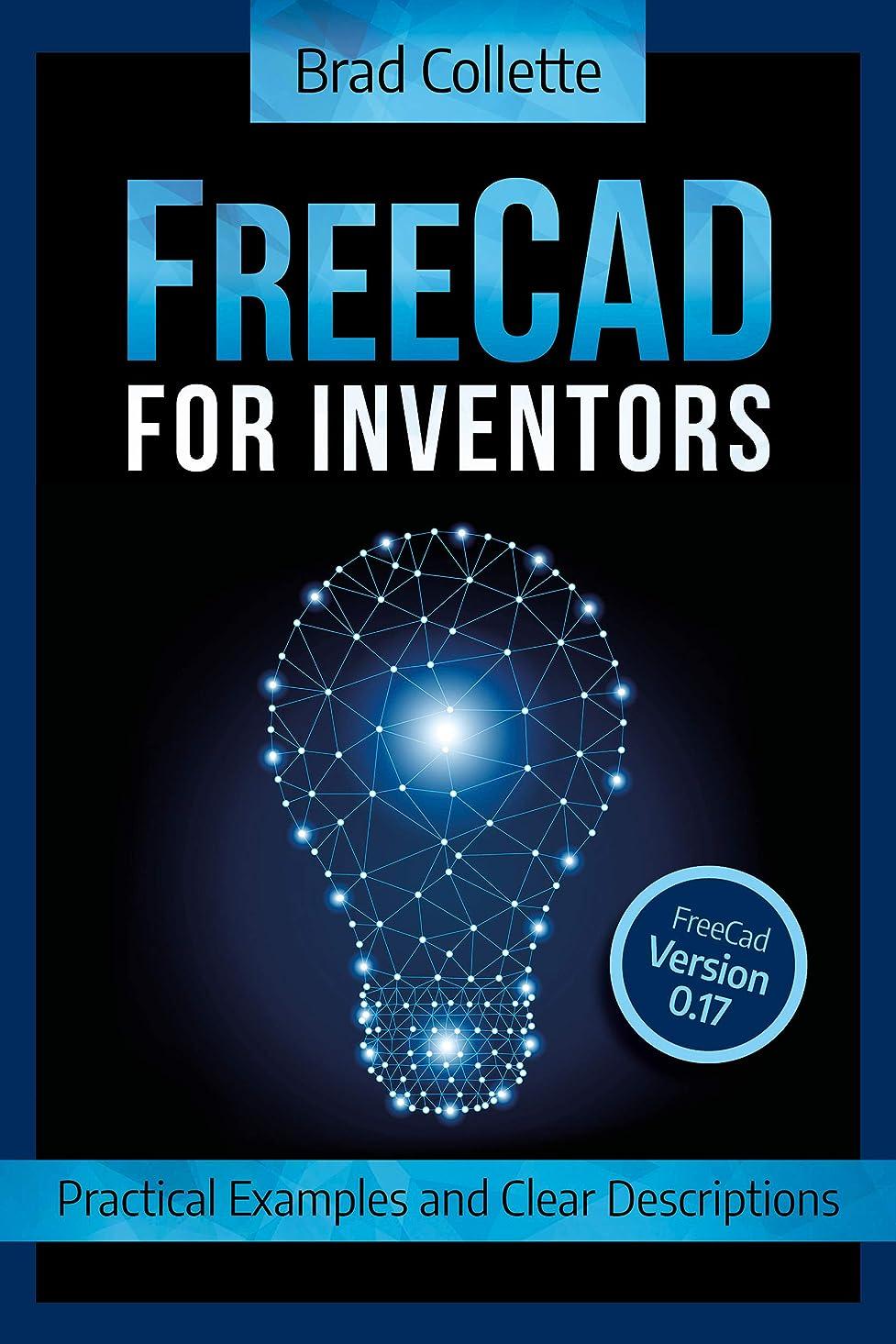 国勢調査外部学校教育FreeCAD For Inventors: Practical Examples and Clear Descriptions (English Edition)