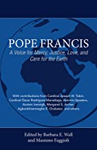 Pope Francis: A Voice for Mercy, Justice, Love, and Care for the Earth (English Edition)