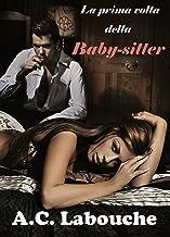 La prima volta della baby-sitter: Storia erotica tra un uomo maturo e una giovane donna (Italian Edition)