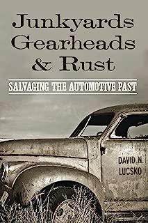 Junkyards, Gearheads, and Rust