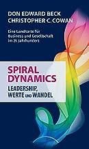 Spiral Dynamics: Leadership, Werte und Wandel (German Edition)