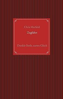 Zugfahrt: Dunkle Seele, zartes Glück (German Edition)