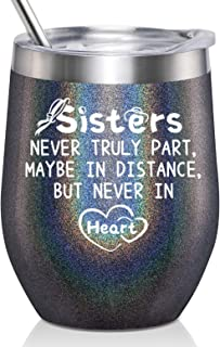 Sisters Never Truly Part Maybe in Distance but Never in Heart - Sisters Gifts from Sister - Birthday Gifts Ideas for Sister Christmas Gift - Vaccuum Insulated Wine Tumbler, 12-Ounce Glitter Charcoal