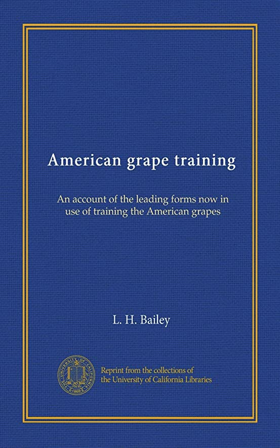 旋回微弱子猫American grape training: An account of the leading forms now in use of training the American grapes