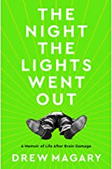 The Night the Lights Went Out: A Memoir of Life After Brain Damage Kindle Edition