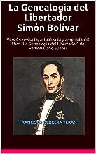 La Genealogía del Libertador Simón Bolívar (Spanish Edition)