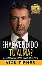 ¿Has vendido tu alma?: Nunca es demasiado tarde para cambiar tu historia (Spanish Edition)