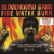 Fire Water Burn [Explicit]
