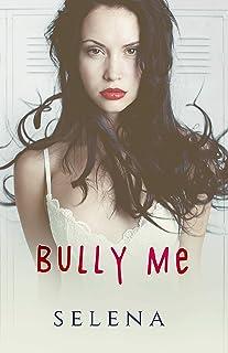 Bully Me: A Dark High School Romance (Willow Heights Prep Academy: The Elite Book 1)