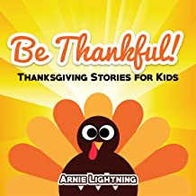 Be Thankful!: Thanksgiving Stories for Kids