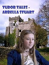 Tudor Tales - Arbella Stuart