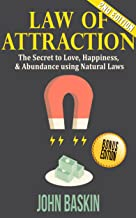 Law of Attraction: The Secret to Love, Happiness, & Abundance using Natural Laws ((Updated 2nd Edition))