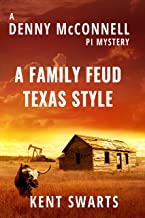 A Family Feud Texas Style: A Private Detective Murder Mystery (Denny McConnell PI Book 1)
