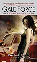 Gale Force (Weather Warden, Book 7): A Weather Warden Novel