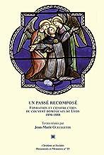 Un passé recomposé: Fondation et construction du couvent dominicain de Lyon 1856-1888